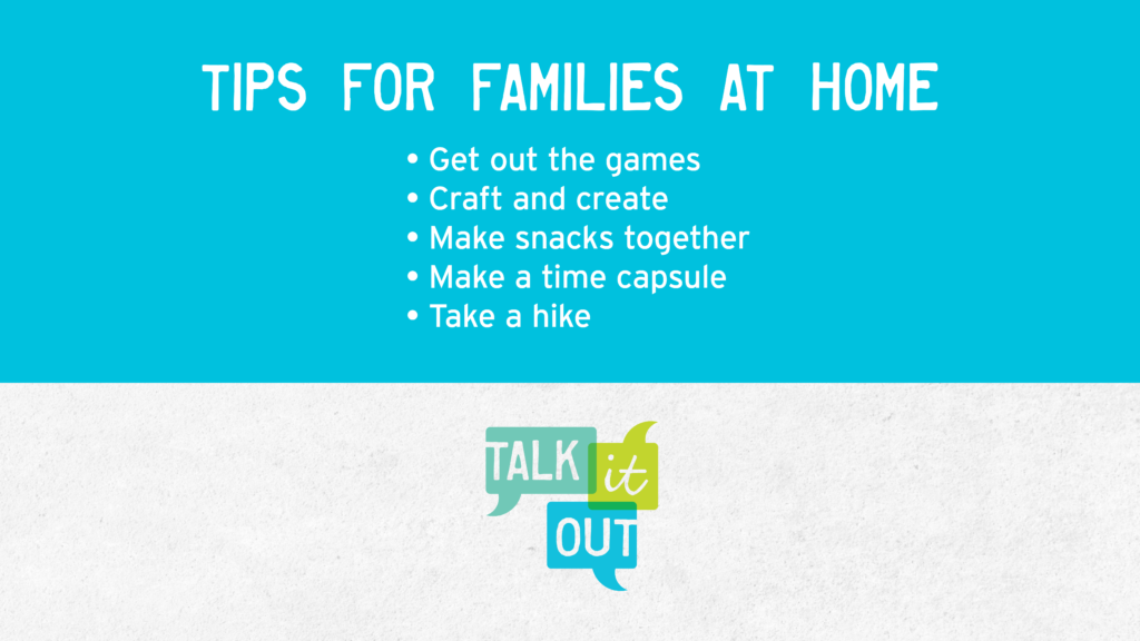 A list of activities for families at home.